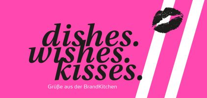 dishes. wishes, kisses